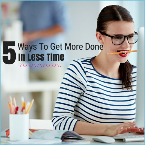 If you ever feel like there aren't enough hours in the day, you need these 5 tips for getting more done in less time.