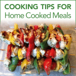 Cooking Tips for Home Cooked Meals
