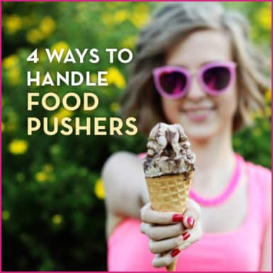 Use these strategies to deal with the food pushers in your life.