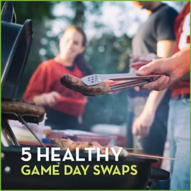 Make these 5 healthy game day swaps and feel satisfied yet healthy during the big game.