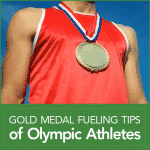 Gold Medal Fueling Tips of Olympic Athletes