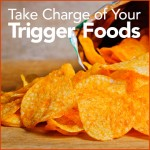 Take Charge of Your Trigger Foods