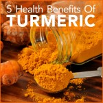 5 Health Benefits Of Turmeric