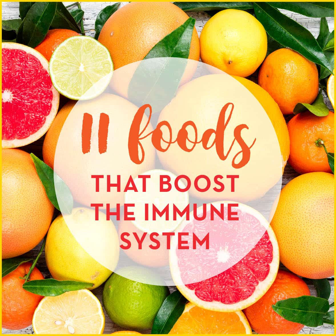 "Citrus fruits cut and whole as background for text: ""11 Foods That Boost The Immune System"""