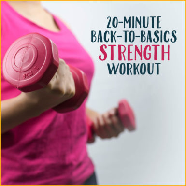 Try this 20-minute strength workout to get back in shape.