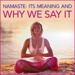 Namaste: Its Meaning and Why We Say It