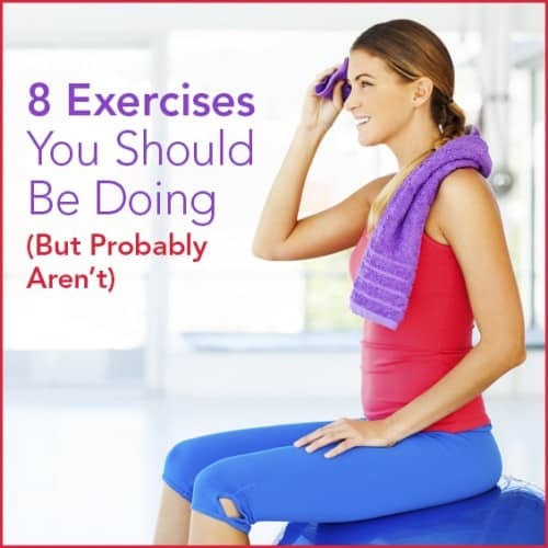 Here are 8 exercises you're missing out on.