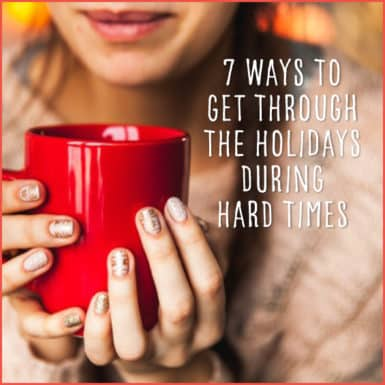 The holidays can be hard; here are 7 ways to make them a bit easier.