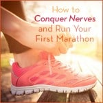 How to Conquer Nerves and Run Your First Marathon