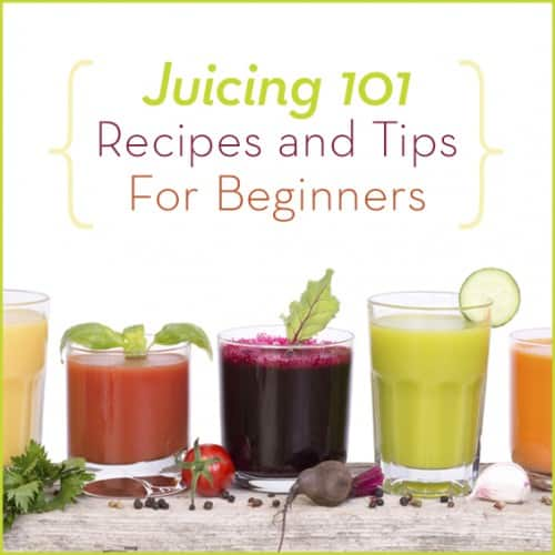 "Various flavored homemade juices on white background with text""Juicing 101 Tips and Recipes For Beginners"""
