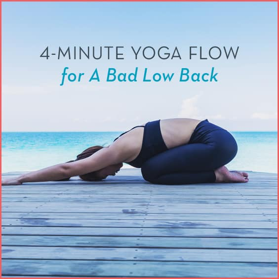 "Woman in child's pose on dock overlooking water with text:""4-Minute Yoga Flow for a Bad Low Back"""