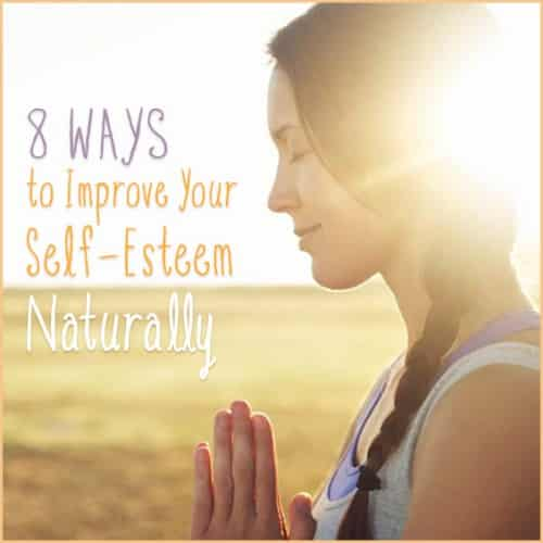 With these eight steps, you can improve your self-esteem naturally and enjoy your life more.