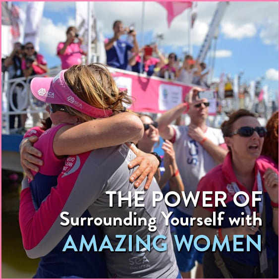 Read About the Power of Surrounding Yourself With Amazing Women.