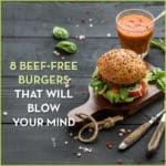 8 Beef-Free Burgers That Will Blow Your Mind