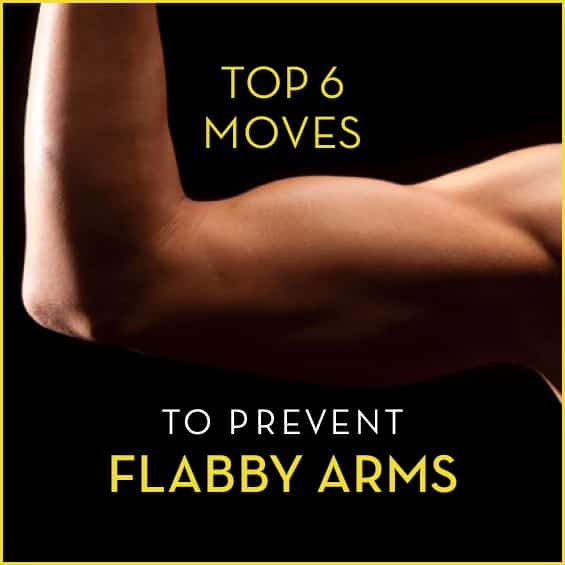 Learn the six best moves to prevent flabby arms now.