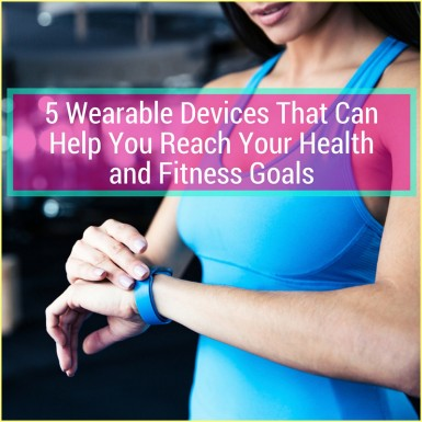 Stay on track on-the-go with our top five favorite wearable devices.