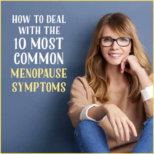 Here's how to deal with the top menopause symptoms.