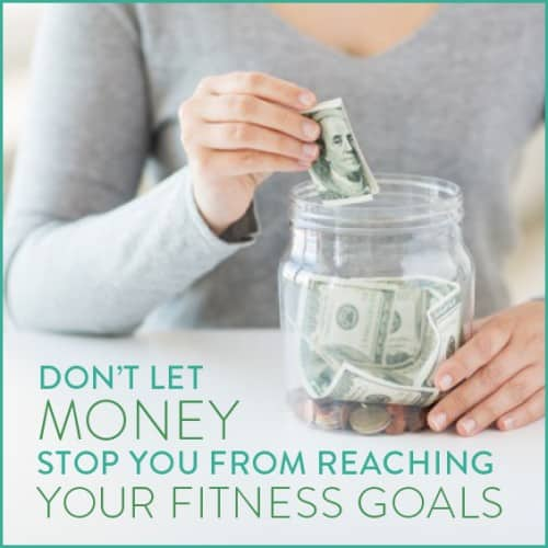 Don't be limited by your finances! Get in shape no matter your budget.