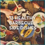 13 Healthy Barbecue Side Dishes