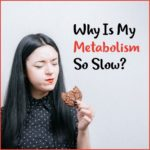 Why Is My Metabolism So Slow?