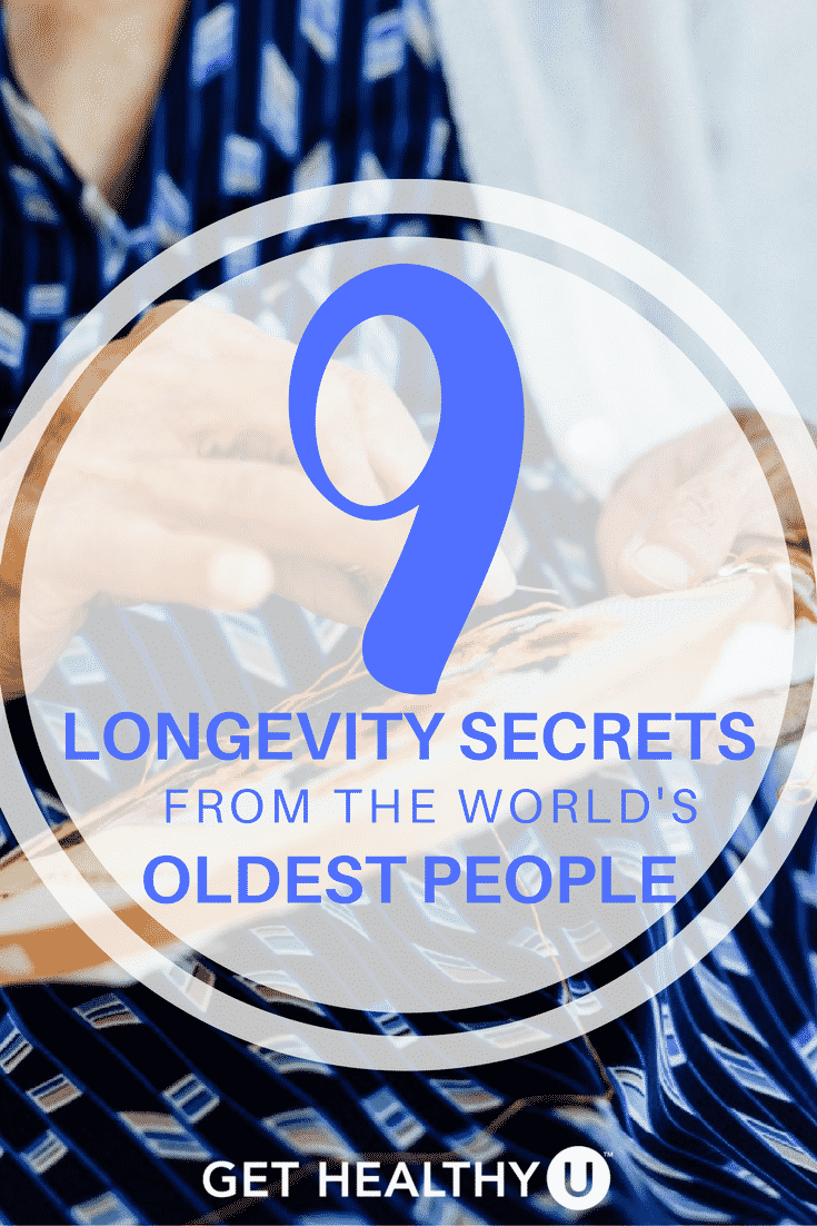 Check out these 9 secrets to longevity straight from some of the world's oldest people!