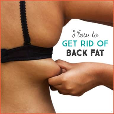 Bra bulge. Back fat. Whatever you call it, it's frustrating. Learn how to get rid of back fat for good with this easy guide.