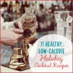 11 Healthy, Low Calorie Holiday Cocktail Recipes
