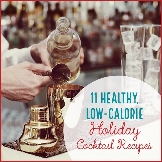 Celebrate the holiday's with these healthy lower calorie cocktail recipes made with fresh ingredients!