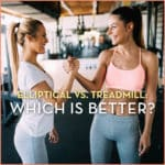 Elliptical vs. Treadmill: Which Is A Better Workout?