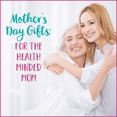 "A picture of a middle aged woman and her mother hugging with words that read ""Mother's Day Gifts: for the health minded mom"""