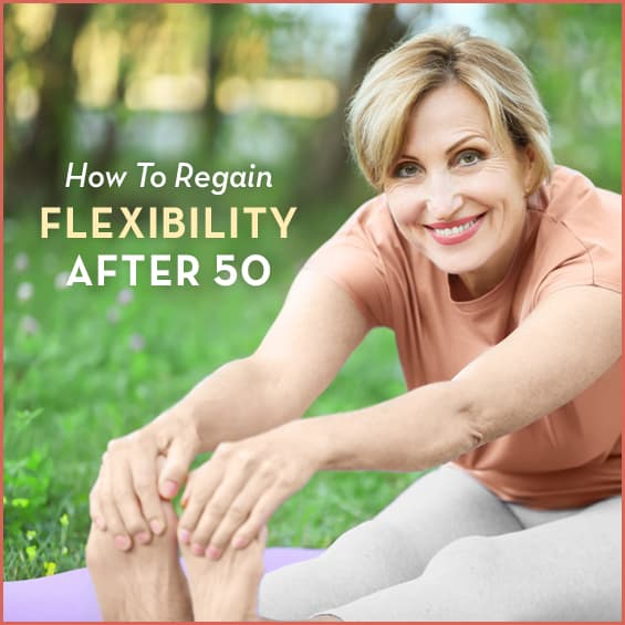 "Middle aged woman stretching outside with text: ""How To Regain Flexibility Over 50"""