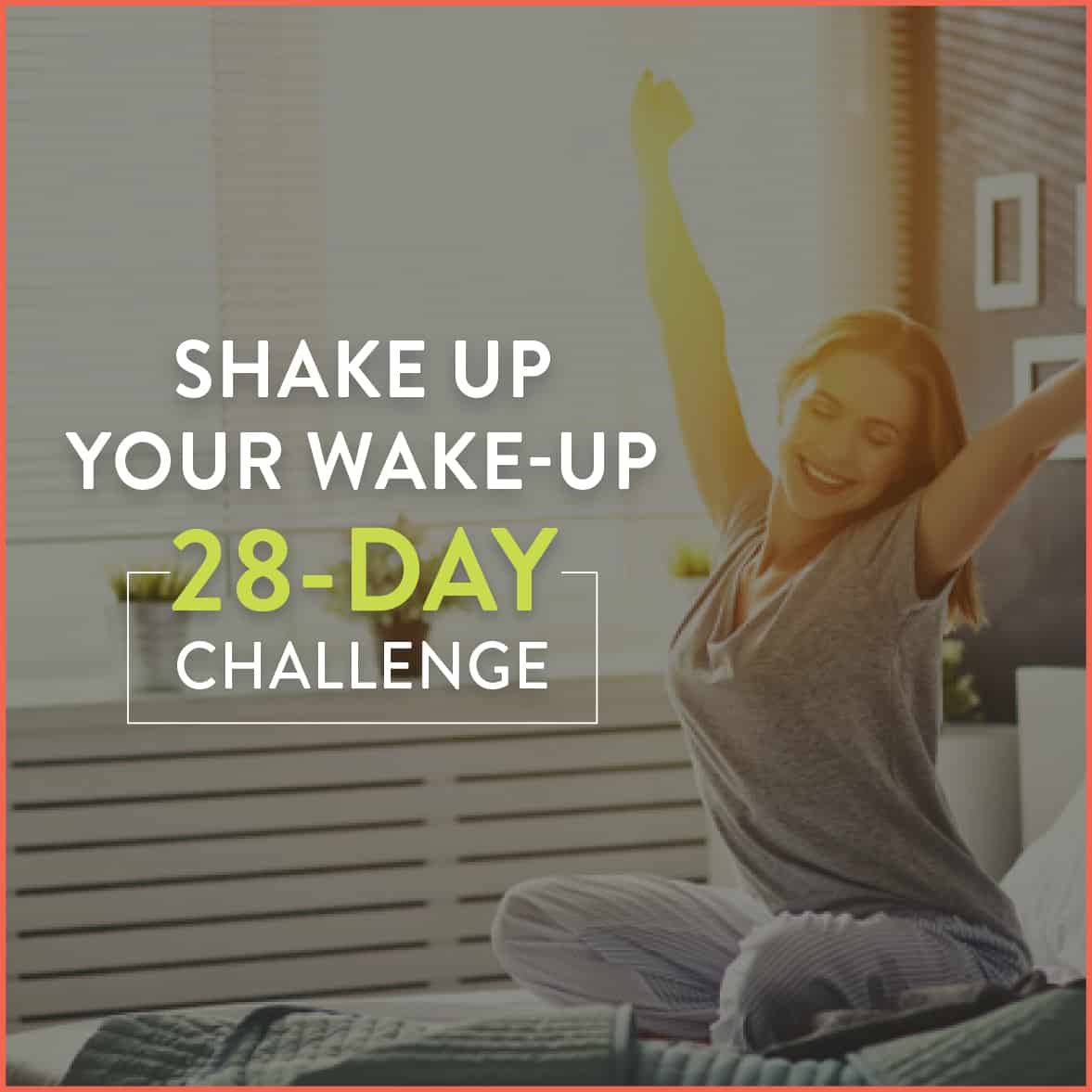 Woman stretching in bed in the morning with text: Shake Up Your Wake Up 28 Day Challenge