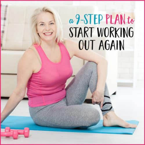 "Middle aged woman on yoga mat with dumbbells and text""A 9-Step Plan to Start Working Out Again"""