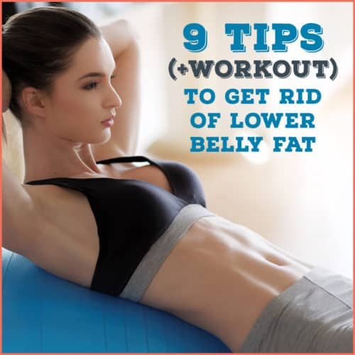 9 Tips Workout To Get Rid Of Lower Belly Fat Get Healthy U
